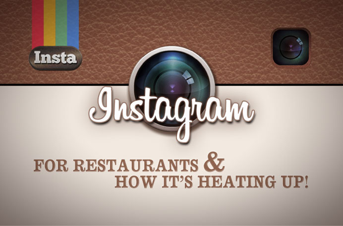TVI : Instagram for Restaurants and How It's Heating Up!